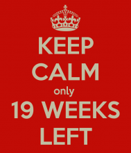 Keep calm - only 19 weeks left